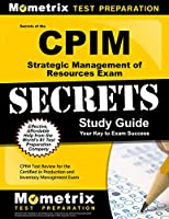 Secrets of the Cpim Strategic Management of Resources Exam Study Guide: Cpim Test Review for the Certified in Production and Inventory Management Exam (Mometrix Secrets Study Guides)