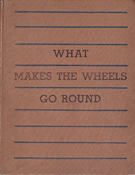 Hardcover What Makes the Wheels Go Round Book