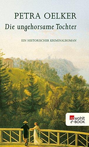 Die ungehorsame Tochter: Ein historischer Kriminalroman (Rosina-Zyklus 5)