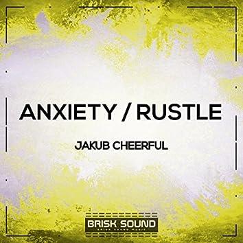 Anxiety / Rustle