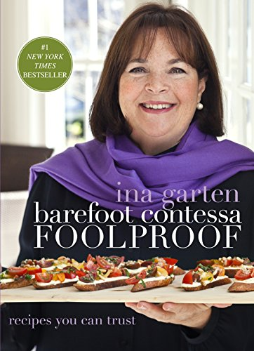 Barefoot Contessa Foolproof: Recipes You Can Trust: A Cookbook