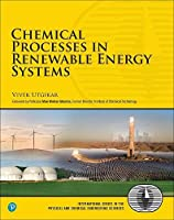 Chemical Processes in Renewable Energy Systems (International Series in the Physical and Chemical Engineering Sciences)