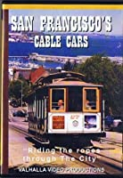 """San Francisco's Cable Cars, """"Riding the ropes through The City"""""""