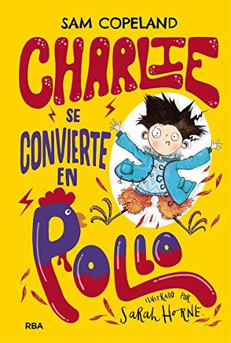 Charlie se convierte en pollo (FICCIÓN KIDS)