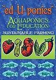 ed-U-ponics: Aquaponics for Education