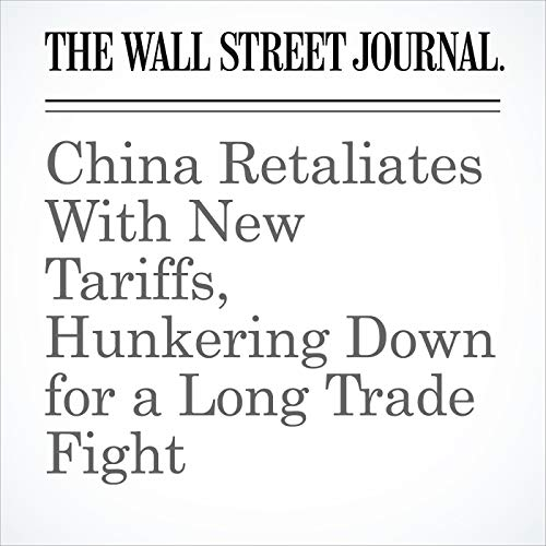 China Retaliates With New Tariffs, Hunkering Down for a Long Trade Fight copertina