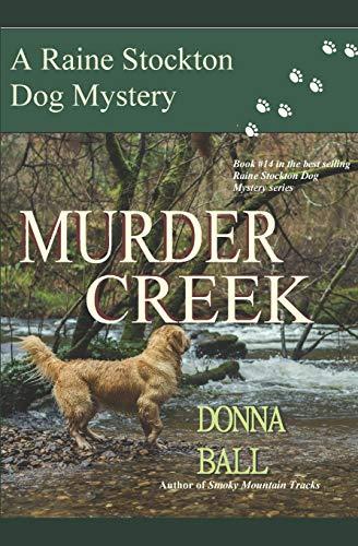 Murder Creek (Raine Stockton Dog Mysteries, Band 14)