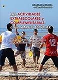 Las actividades extraescolares y complementarias en el marco escolar: Posibilidades educativas desde la Educación Física en Secundaria (Educación Física en Educación Secundaria)