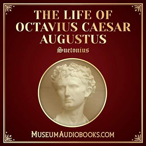 The Life of Octavius Caesar Augustus                   Autor:                                                                                                                                 Suetonius,                                                                                        Thomas Forester                               Sprecher:                                                                                                                                 Andrea Giordani                      Spieldauer: 4 Std. und 35 Min.     Noch nicht bewertet     Gesamt 0,0