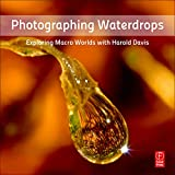 Photographing Waterdrops: Exploring...