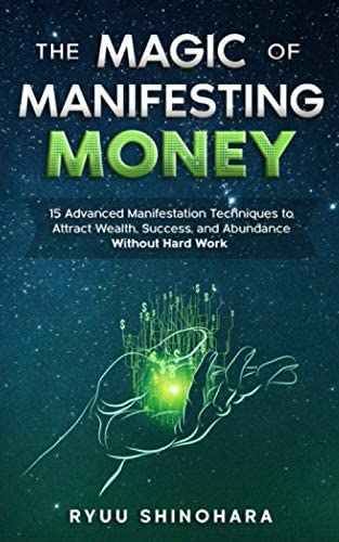 The Magic of Manifesting Money 15 Advanced Manifestation Techniques to Attract Wealth Success product image