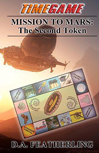 Book: Mission to Mars - The Second Token (Time Game Series Book 2) by D. A. Featherling