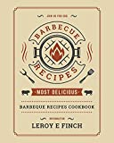 Join Us For Our Barbecue Recipes: The Most Delicious Barbeque Recipes Cookbook, information Leroy E Finch (English Edition)