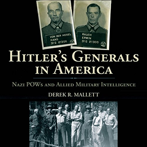 Hitler's Generals in America: Nazi POWs and Allied Military Intelligence audiobook cover art