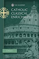 Catholic Classical Enrichment Cycle 1