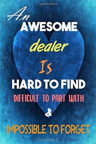 dealer Notebook: An Awesome dealer Is hard to find Journal or Planner for dealer Gift Great for dealer Appreciation Retirement and (Inspirational Notebooks for dealer)