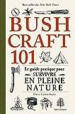 Bushcraft 101 : Le guide pratique pour survivre en pleine nature