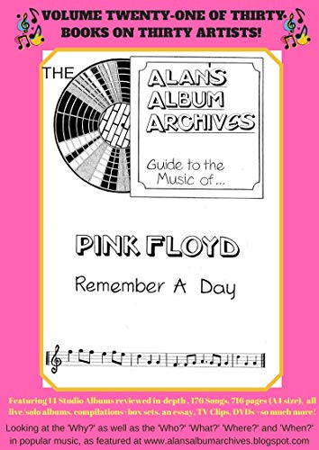 The Alan's Album Archives Guide To The Music Of...Pink Floyd: 'Remember A Day' (English Edition)