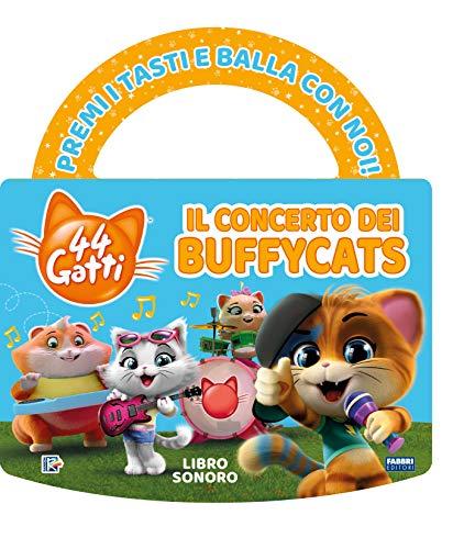 Il concerto dei Buffycats. 44 gatti. Libro sonoro. Ediz. a colori
