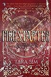 Firestarter (Volume 3) (Timekeeper, Band 3) - Tara Sim