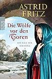 Die Wölfe vor den Toren: Ein Fall für Serafina von Astrid Fritz