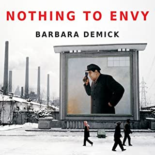 Nothing to Envy     Ordinary Lives in North Korea              By:                                                                                                                                 Barbara Demick                               Narrated by:                                                                                                                                 Karen White                      Length: 12 hrs and 29 mins     3,180 ratings     Overall 4.5