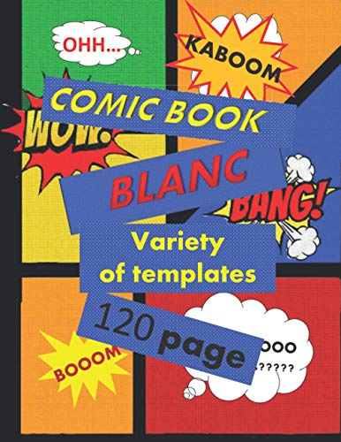 Blank comic book 120 page various Templates: Creat your own journal notbook and Sketchbook styled comic book, for all ages, kids, teenagers, aduls it ... it for wonderful amasing creating experience.