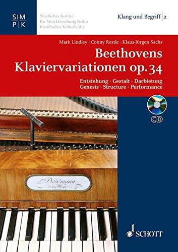 Beethovens Klaviervariationen op. 34: Entstehung - Gestalt - Darbietung. Ausgabe mit CD. (Klang und Begriff, Band 2, Band 2)