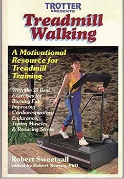 Treadmill Walking   A Motivational Resource for Treadmill Training