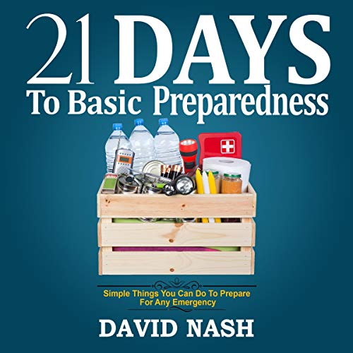 21 Days to Basic Preparedness: Simple Things You Can Do to Prepare for Any Emergency Titelbild