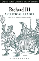 Richard III: A Critical Reader (Arden Early Modern Drama Guides)