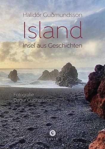 Island | Insel aus Geschichten: Mit Fotografien von Dagur Gunnarson und übersetzt von Kristof Magnusson