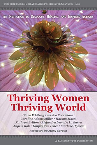Thriving Women Thriving World: An Invitation to Dialogue, Healing, and Inspired Actions (English Edition)