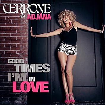 Good Times I'm In Love (feat. Adjäna)