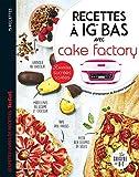 Recettes à IG bas avec Cake factory: Les petits livres de recettes Tefal (La cuisine de D&T)