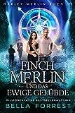 Harley Merlin 15: Finch Merlin und das ewige Gelübde (Harley Merlin Serie)
