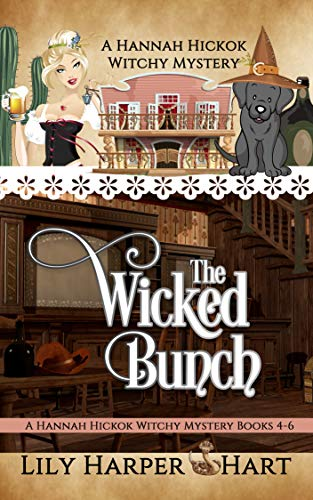 The Wicked Bunch: A Hannah Hickok Witchy Mystery Books 4-6 by [Lily Harper Hart]