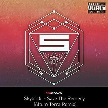 Save The Remedy (Altum Terra  Remix)