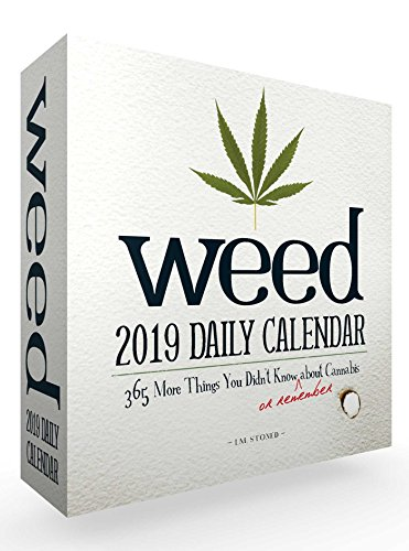 Weed 2019 Daily Calendar: 365 More Things You Didn't Know (or Remember) about Cannabis (Calendars 2019)