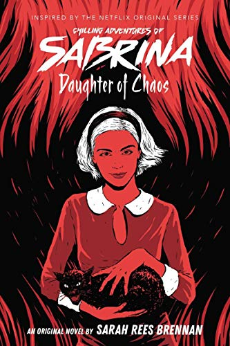 Daughter of Chaos (Chilling Adventures of Sabrina, Novel 2), 2