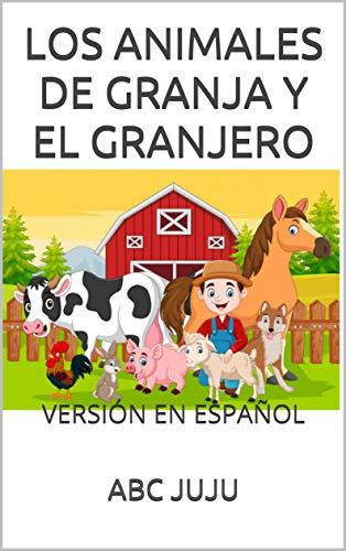 LOS ANIMALES DE GRANJA Y EL GRANJERO: VERSIÓN EN ESPAÑOL