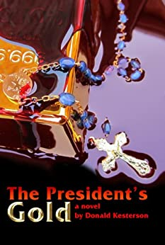 The President's Gold by [Don Kesterson]