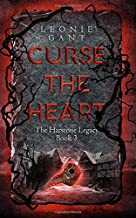 Curse the Heart: The Harstone Legacy Book 3