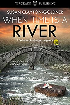 When Time Is A River: A Winston Radhauser Mystery: #2 by [Susan Clayton-Goldner]