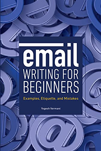 Email Writing for Beginners: Examples, Etiquette, and Mistakes (English Edition)