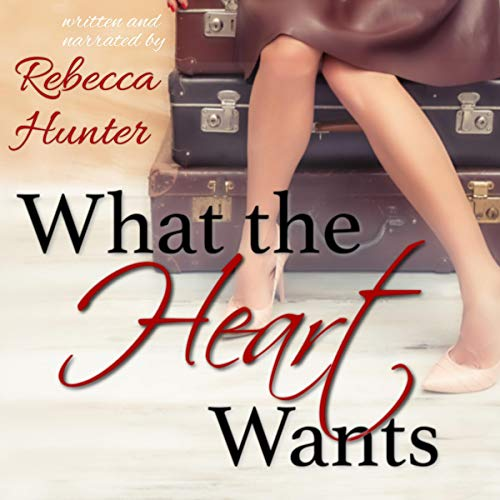 What the Heart Wants Audiobook By Rebecca Hunter cover art