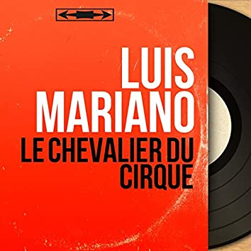 Le chevalier du cirque (Mono Version)