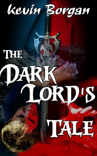 The Dark Lord's Tale (The Dark Lord Trilogy Book 1)