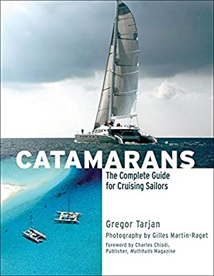 Catamarans: The Complete Guide for Cruising Sailors from International Marine/Ragged Mountain Press