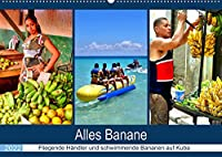 Alles Banane - Fliegende Haendler und schwimmende Bananen auf Kuba (Wandkalender 2022 DIN A2 quer): Bananen im kubanischen Alltag (Monatskalender, 14 Seiten )